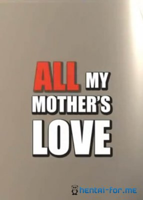 All My Mothers Love